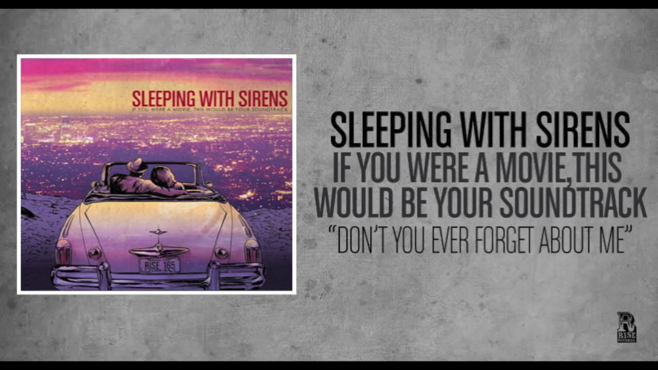 Sleeping With Sirens - Don't You Ever Forget About Me ...
