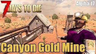 7 Days to Die - Secret Canyon Gold Mine - Hidden Gold Mine Location (Alpha 17)