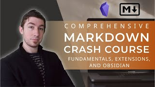 Comprehensive Markdown Crash Course - Fundementals, Extensions, & Obsidian.md
