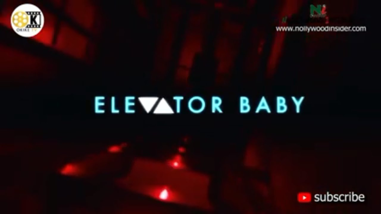 Download ELEVATOR BABY Full movie review by Nollywood Insider