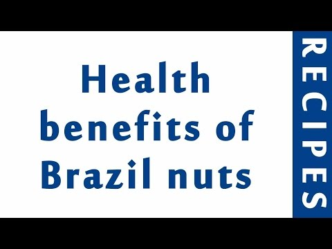 Health benefits of Brazil nuts   HEALTH BENEFITS OF NUTS   MY HEALTH