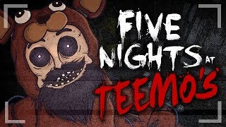 five nights at teemo s   five nights at freddy s en lol league of legends parody
