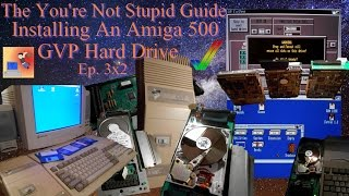 Installing An Amiga 500 GVP Hard Drive + Emulation - The You're Not Stupid Guide