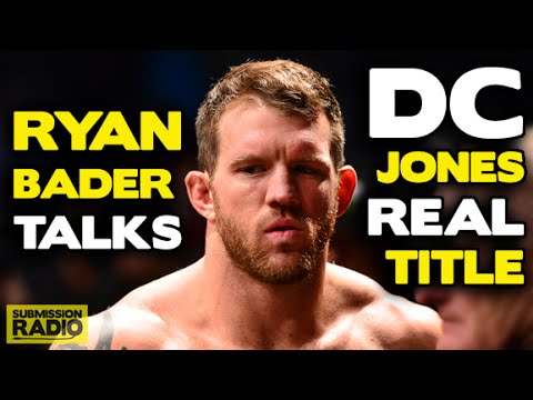 Ryan Bader talks almost coming to blows with Daniel Cormier, if DC has the real belt, Jon Jones