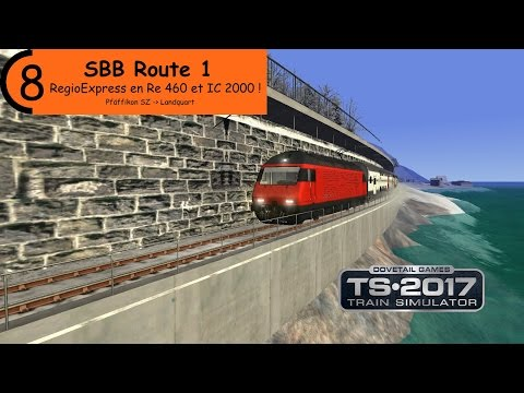 [Train Simulator 2017][SBB Route 1] RegioExpress en Re 460 et IC2000 !