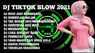 DJ TIK TOK TERBARU 2021 SLOW    DJ BUIH JADI PERMADANI    DJ REMBULAN MALAM