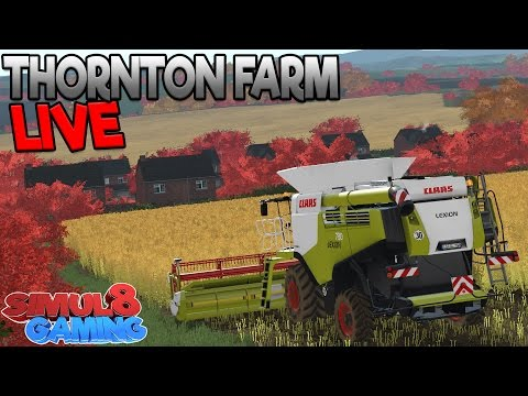 Thornton Farm: Behind the Scenes  - Farming Simulator 17 - Simul8 Gaming
