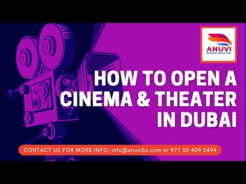 How to Open a Cinema or Theater in Dubai?