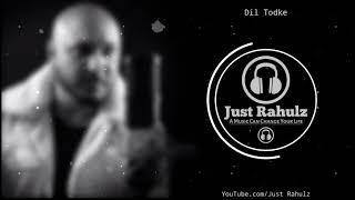 Dil Tod Ke (8D Audio) - B Praak | Rochak Kohli , Manoj M | 3D Surround Song | HQ