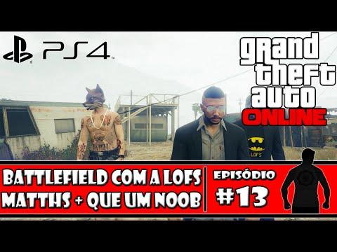 GTA V Online (PS4) - BF com a LofS: Matths + que...