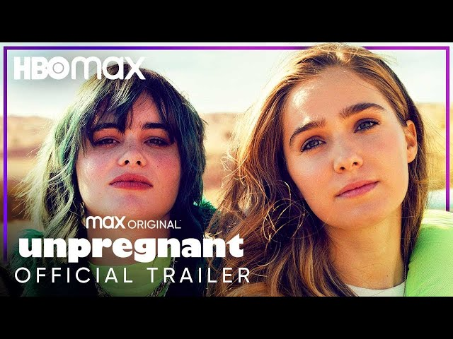 Unpregnant | Official Trailer | HBO Max