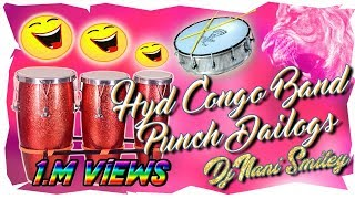 Hyderabad Congo Band Punch Dialogues { Theenmar Padd } Mix Master By Dj Nani Smiley