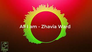 All I am - Zhavia Ward [with MP3 DOWNLOAD]