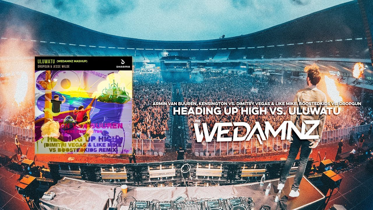 Armin van Buuren, Kensington vs  Dropgun - Heading Up High vs  Uluwatu  (WeDamnz Mashup)