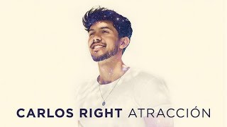 Top 10 Canciones del Disco de CARLOS RIGHT | ATRACCIÓN