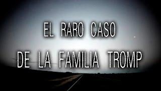EL RARO CASO DE LA FAMILIA TROMP