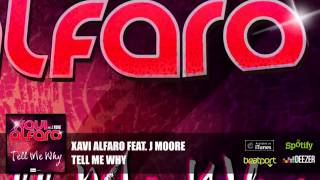 Xavi Alfaro feat J Moore - Tell me why (radio edit)