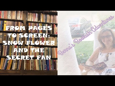 From Pages To Screen: Snow Flower And The Secret Fan By Lisa See (Spoiler Free)