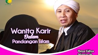 Buya Yahya Menjawab - Wanita Karir Dalam Pandangan Islam