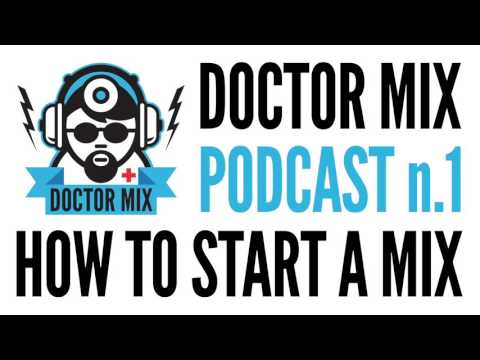 How To Start A Mix - Podcast n.1