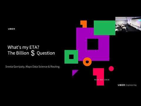 Uber Tech Day: What's My ETA? The Billion Dollar Question