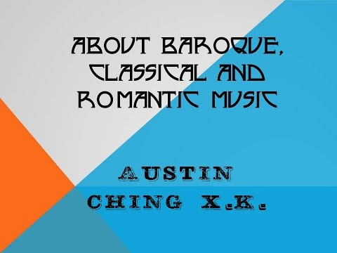 About the 3 Periods of Classical Music(Baroque, Classical and Romantic)