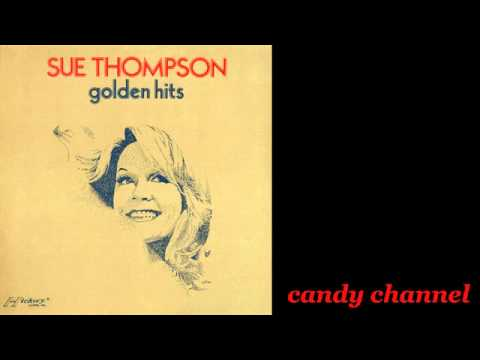 Sue Thompson - Golden Hits  Full Album