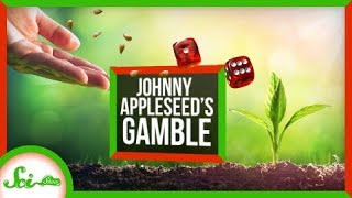 Was Johnny Appleseed Wasting His Time?