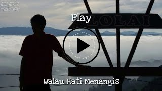 Walau Hati Menangis - Pance F Pondaag ( Cover My Marthyn'z )