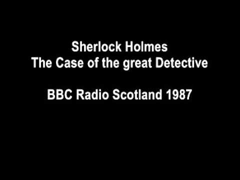 Sherlock Holmes - The Case of the great Detective -  Radio Documentary