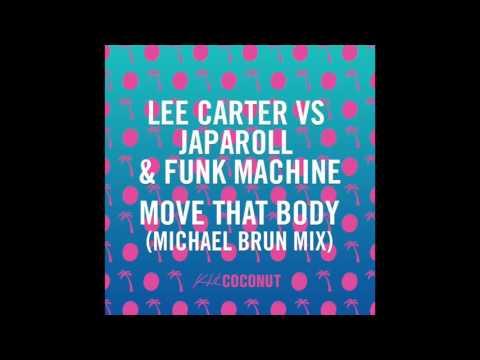 Lee Carter, JapaRoll & Funk Machine - Move That Body (Michael Brun Mix) [Kid Coconut]