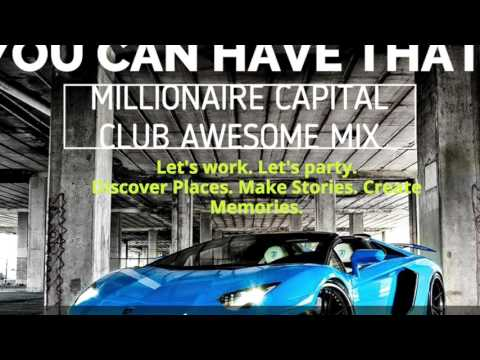 Millionaire Capital Club Awesome Afterwork Party Mix 2016