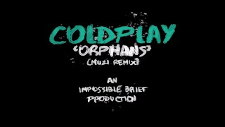 Gambar cover Coldplay - Orphans (Muzi Remix)