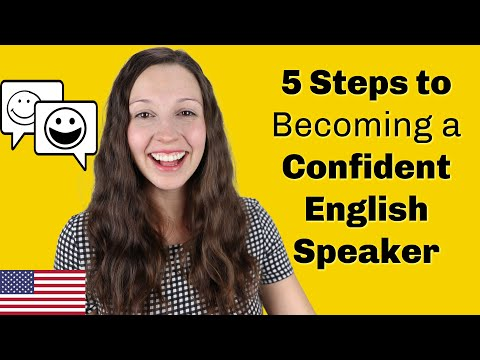 5 Steps To Becoming A Confident English Speaker