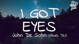 John De Sohn - I Got Eyes (Lyrics) ft. TILI