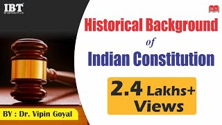 Historical background of indian constitution By Dr. Vipan Goyal