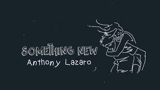 Anthony Lazaro - Something New (Official Video)