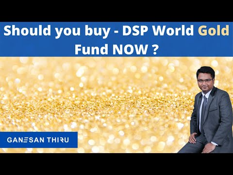 Should you buy - DSP World Gold fund now ?
