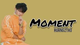 ZTAO 黄子韬 - Moment (Lyrics)