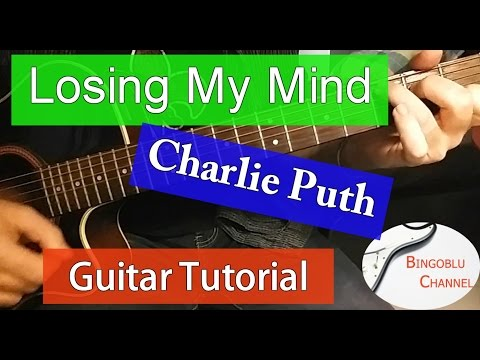 Losing My Mind - Charlie Puth - Guitar Tutorial Chords