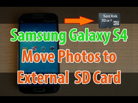 Samsung Galaxy S4: How to Move Camera Photos/Pictures to External SD Card Memory