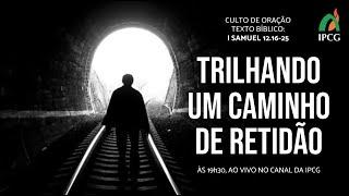 CULTO DE ORAÇÃO - 02/03/2021