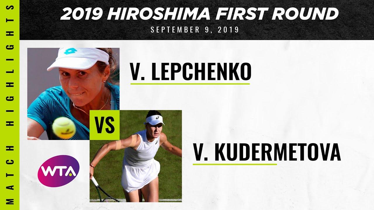 Varvara Lepchenko vs. Veronika Kudermetova   2019 Hiroshima First Round   WTA Highlights
