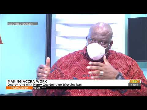 Making Accra Work: One-on-one with Henry Quartey over tricycles ban - The Big Agenda (9-8-21)