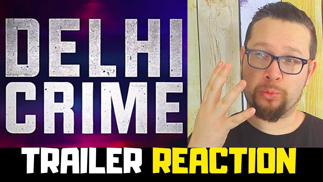 Delhi Crime | Official Trailer Reaction [HD] | Netflix Original Series