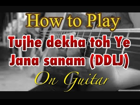 Tutorial for Tujhe Dekha Toh Yeh jaana Sanam in vry easy manner