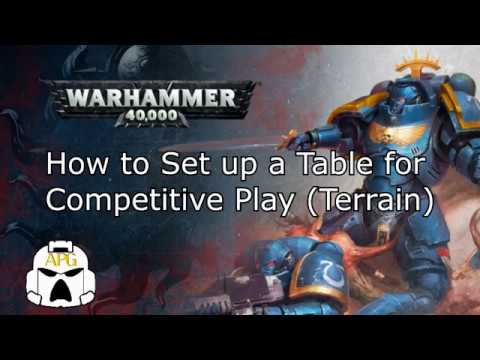 How to Set Up a Table for Competitive Play (Terrain)