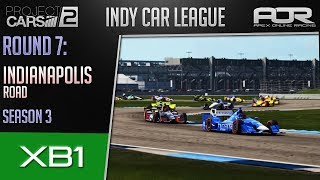 Project CARS 2 | AOR IndyCar League | XB1 | S3 | R7: Indy Road