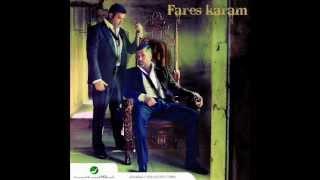 Fares Karam - Lamshilik 7afeh / فارس كرم - لمشيلك حافي