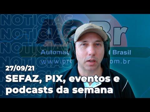 SEFAZ MG e RS, PIX noturno limitado, eventos e podcasts da semana